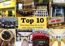 TOP 10 Cửa Hàng Đồng Hồ Uy Tín TP.HCM