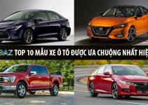 TOP 10 Mẫu Xe Ô Tô Được Ưa Chuộng Nhất Hiện Nay