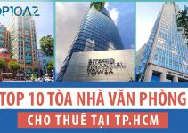 TOP 10 Tòa Nhà Văn Phòng Cho Thuê Tại TP.HCM