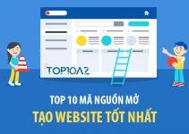 TOP 10 Mã Nguồn Mở Tạo Website Tốt Nhất Hiện Nay