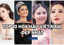 TOP 10 hoa hậu Việt Nam đẹp nhất