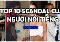 TOP 10 scandal của người nổi tiếng